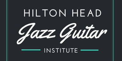 2019 Hilton Head Jazz Guitar Institute