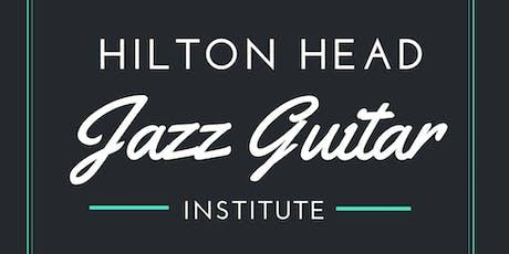 2019 Hilton Head Jazz Guitar Institute tickets