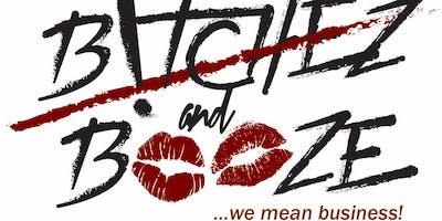 B!TCHEZ & BOOZE CONNECTing Event!