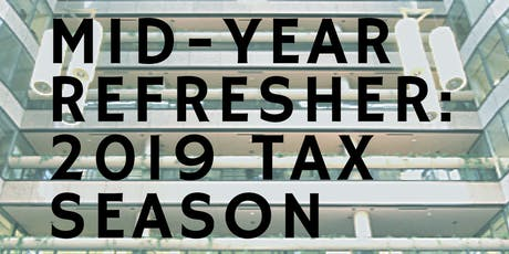 Mid-Year Refresher 2019: Tax Season Update & Review by BOSSED Enterprises tickets