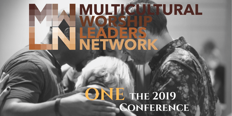 """ONE"" - The Multicultural Worship Leaders Network 2019 Conference  tickets"