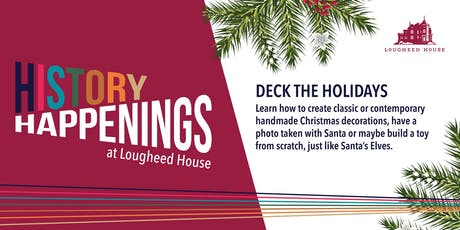 History Happenings. Deck the Holidays. tickets