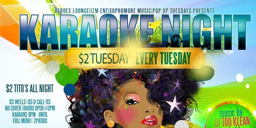 KARAOKE NIGHT | $2 TUESDAYS