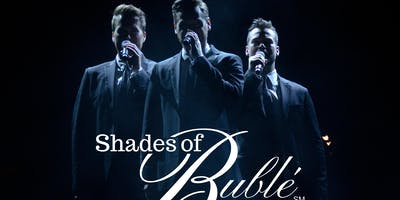 CCRSF Presents SHADES OF BUBLE, A Three-Man Tribute to MICHAEL BUBLE