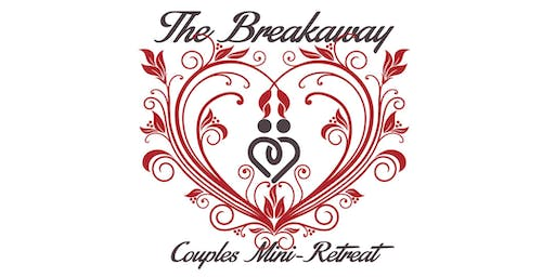 The Breakaway Couples Mini-Retreat