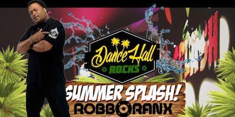 Summer Splash! *Dancehall Rocks Edition With Robbo tickets