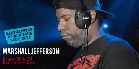 MARSHALL JEFFERSON: Diary of a DJ - In CONVERSATION tickets