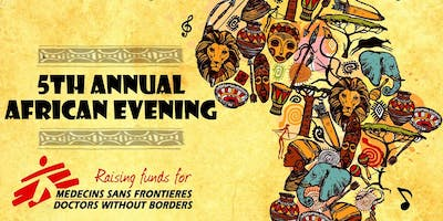 5th Annual African Evening for MSF (Medecins Sans Frontieres)