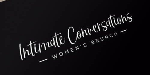 Intimate Conversations Women's Brunch - October Edition