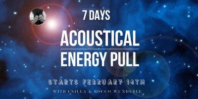 7 Days Acoustical Energy Pull