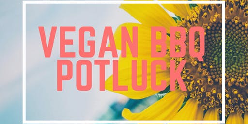 2nd Annual Vegan BBQ POTLUCK