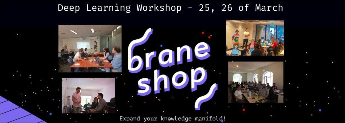 Braneshop - Deep Learning Workshop - 25, 26 M