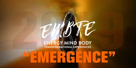 """The Energy Mind Body Transformation Experiences - """"Emergence"""" Event tickets"""
