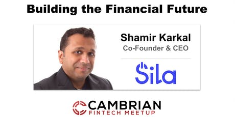 Building the Financial Future w/ Shamir Karkal, CEO & Co-Founder at Sila tickets