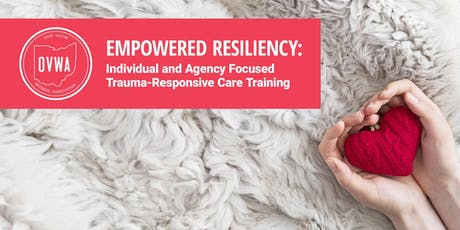 Empowered Resiliency: Individual and Agency Focused Trauma Responsive Care - Southeast Region tickets