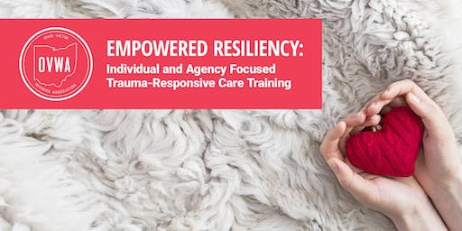Empowered Resiliency: Individual and Agency Focused Trauma Responsive Care - Southeast Region