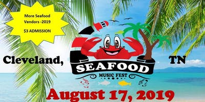 Cleveland, TN-SeaFood Music Fest-VENDORS NEEDED