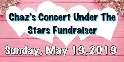 Chaz's '5th Annual Concert Under The Stars' Fundraiser