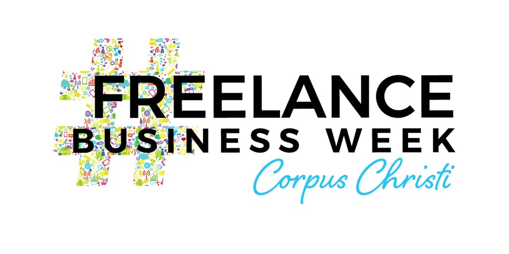 Freelance Business Week Corpus Christi Tickets Mon May 6 2019 At