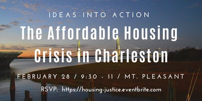 IDEAS INTO ACTION:  The Affordable Housing Crisis in Charleston