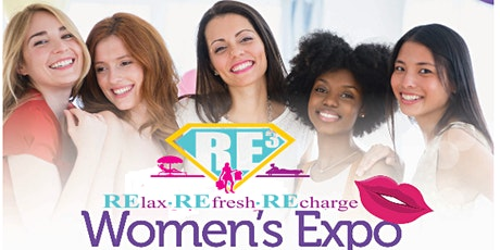 2021-2nd Annual Re3 Women Expo-Relax, Refresh and Recharge-VENDORS NEEDED tickets
