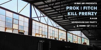 A Day Of: Prok   Fitch & Kill Frenzy