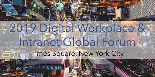 2019 Digital Workplace & Intranet Global Forum - New York City