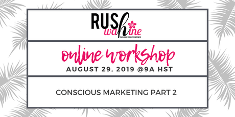 RUSHwahine Online Workshop: Conscious Marketing Part 3 tickets