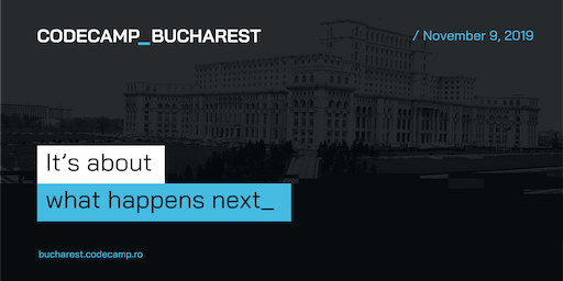 Codecamp Bucharest, 9 November 2019