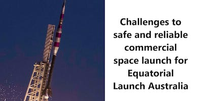 Challenges to safe and reliable commercial space launch for Equatorial Launch Australia