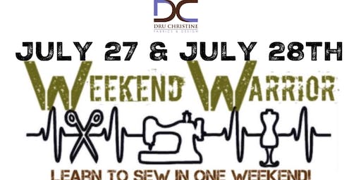 Weekend Warrior  Summer '19:  LEARN TO SEW IN ONE WEEKEND!