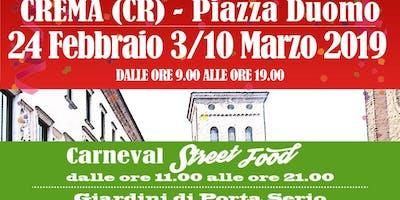 "MERCATINI & CARNEVAL STREET FOOD al ""GRAN CARNEVALE CREMASCO"" - CREMA (CR) - 24 FEBBRAIO 3 e 10 MARZO"