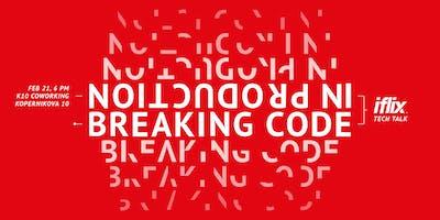 iflix Tech Talk: Breaking Code in Production