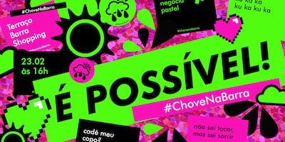 É Possível - Carnaval do Bloco #ChoveNaBarra
