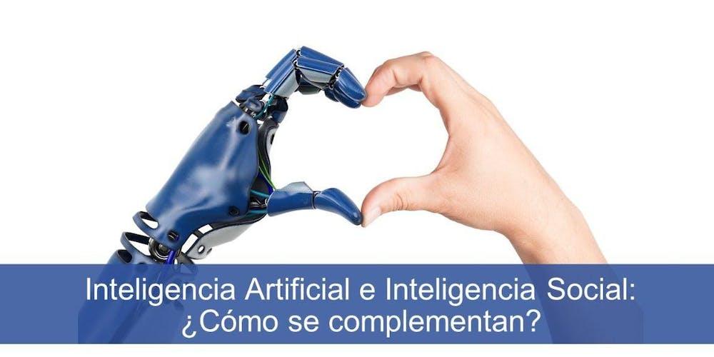 Inteligencia Artificial E Inteligencia Social Cómo Se Complementan