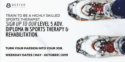 Level 5 Adv. Diploma in Sports Therapy & Rehab **WEEKDAY TRAINING DATES**