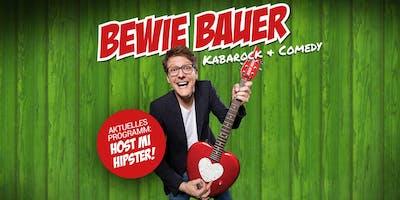 """Bewie Bauer - Kabarock & Comedy - aktuelles Programm """"Host mi, Hipster!"""""""