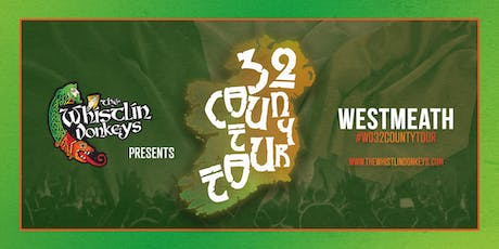 The Whistlin' Donkeys - 32 County Tour - Westmeath - Karma tickets