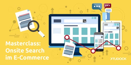 Masterclass: Onsite Search im E-Commerce Tickets