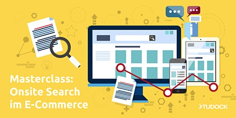 Tudock Masterclass Onsite Search im E-Commerce Tickets