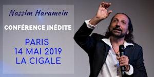 COMPLET - PARIS - 14 MAI 2019 - CONFÉRENCE DE NASSIM...