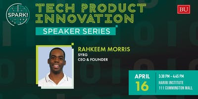 Product Creation Speaker: Rahkeem Morris (CEO, SYRG)