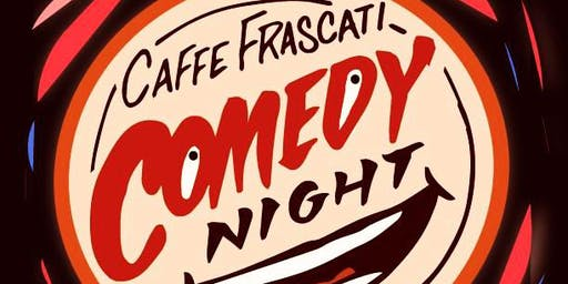 Caffe Frascati Comedy Night