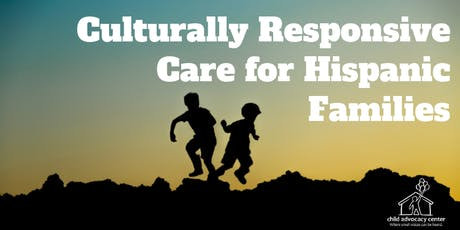 Culturally Responsive Care for Hispanic Families tickets