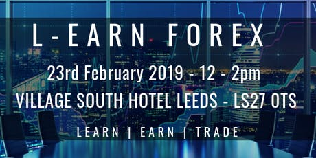 Learn To Trade Forex Leeds Tickets Sat 23 Feb 2019 At 12 00 Eventbrite
