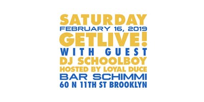GETLIVE! with guests DJ Schoolboy - Hosted By: Loy