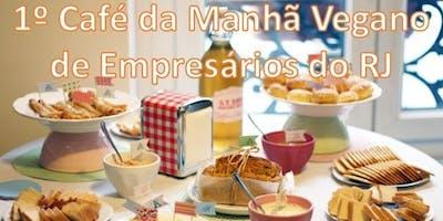 1º Café da Manhã Vegano de Empresários do RJ