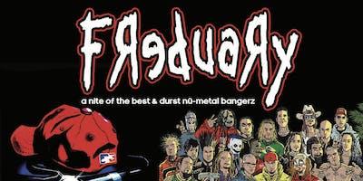 Freduary: nü-metal night!