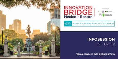 Infosession 1 - Innovation Bridge Boston-Mexico @ MCMX Office