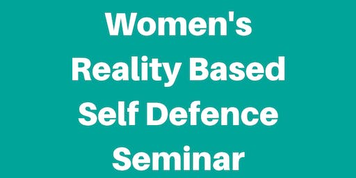 Women's Reality Based Self Defence Seminar